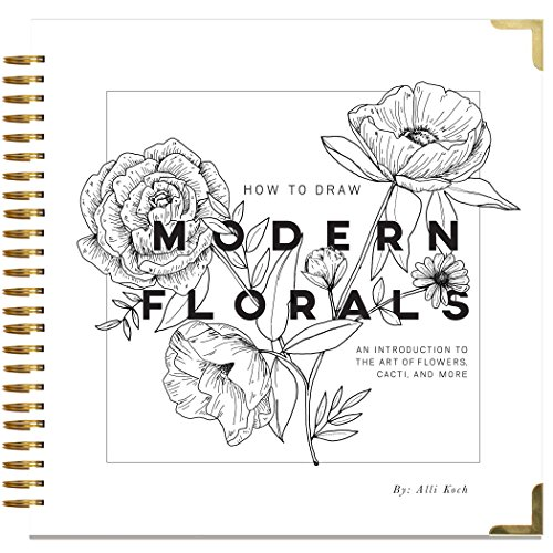 How To Draw Modern Florals: An Introduction To The Art of Flowers, Cacti, and More