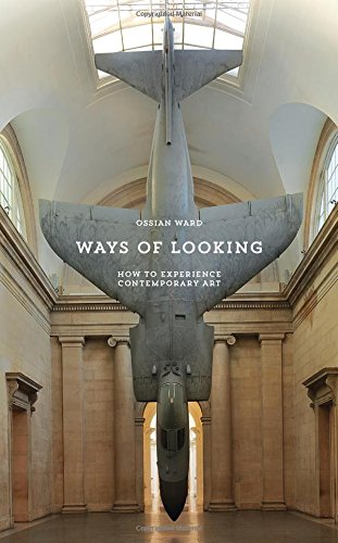 Ways of Looking: How to Experience Contemporary Art