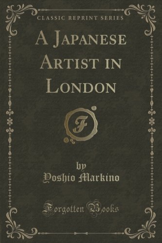 A Japanese Artist in London (Classic Reprint)