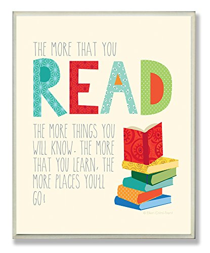 Stupell Home Décor The More That You Read The More Things You Will Know Rectangle Wall Plaque, 11 x 0.5 x 15, Proudly Made in USA